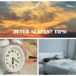 Beter slapen? Tips!