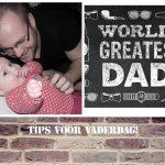 Heb jij al een Vaderdag cadeau? Tips!