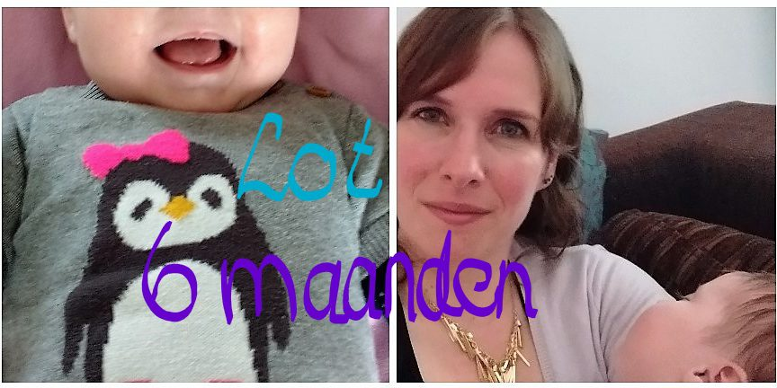baby, 6 maanden, blog, mama, mamablog, lifestyleblog, La Log