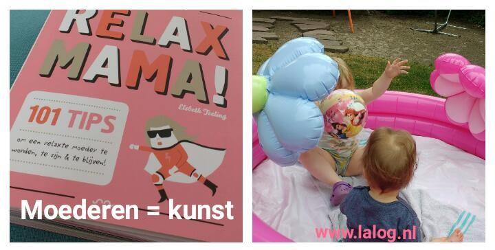 moederen is een kunst, moeder zijn, mama zijn, relax mama, tips, mama blog, mama-lifestyle blog, La Log.nl, La Log