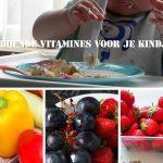 Krijgt jouw kind genoeg vitamines binnen?